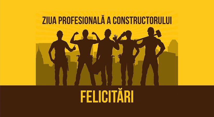 Felicitări cu Ziua Constructorului
